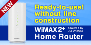 Ready-to-use! without line construction | WiMAX 2+Home Router