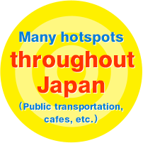 Many hotspots throughout Japan (Public transportation, cafes, etc.)