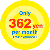 Only 362 yen per month (tax excluded)